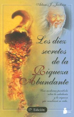 Los Diez Secretos de la Riqueza Abundante = The Secrets of Abundant Wealth 9788478082438