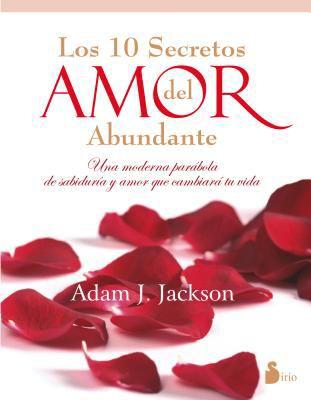 Los Diez Secretos del Amor Abundante 9788478088010