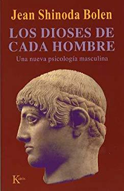Los Dioses de Cada Hombre: Una Nueva Psicologia de la Vida y los Amores Masculinos 9788472455146