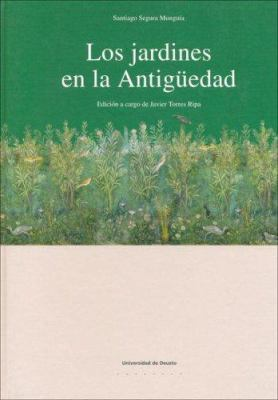 Los Jardines En La Antig'uedad 9788474859775