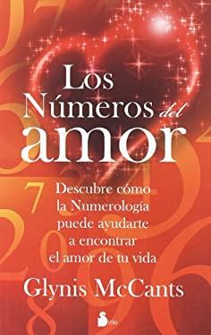Los Numeros del Amor: Descubre Como la Numerologia Puede Ayudarte A Encontrar el Amor de Tu Vida = Love by the Numbers 9788478087624