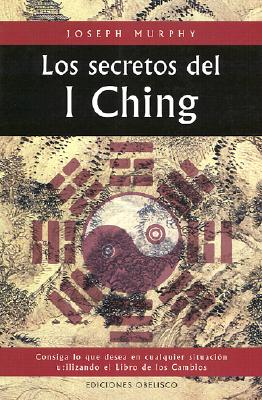 Los Secretos del I Ching = Secrets of the I Ching 9788477207696
