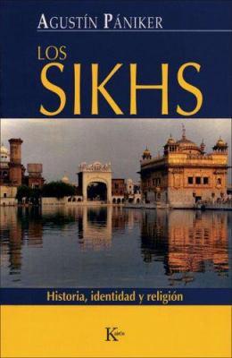 Los Sikhs: Historia, Identidad y Religion 9788472456549