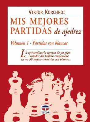 MIS Mejores Partidas de Ajedrez - Vol 1 9788479025564