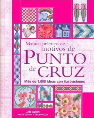 Manual Practico de Motivos de Punto de Cruz 9788475563886