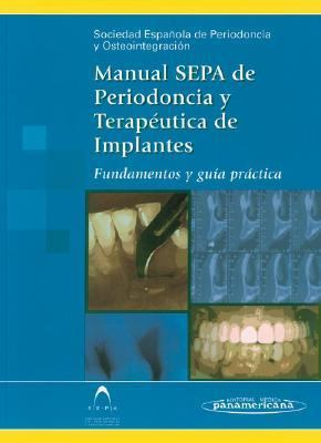 Manual Sepa de Periodoncia y Terapeutica de Implantes. Fundamentos y Guia Practica 9788479038793