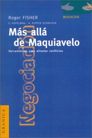 Mas Alla de Maquiavelo: Herramientas Para Afrontar Conflictos 9788475774022