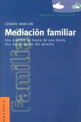 Mediacion Familiar: Una Practica en Busca de una Teoria. una Nueva Vision del Derecho. 9788475777696