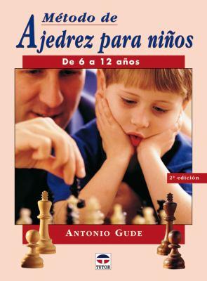 Metodo de Ajedrez Para Ninos - de 6 a 12 Anos 9788479025441