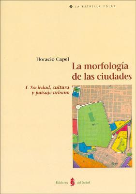 Morfologia de Las Ciudades, La I 9788476283912