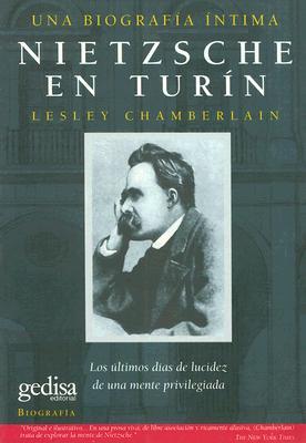 Nietzsche en Turin: Los Ultimos Dias de Lucidez de una Mente Privilegiada 9788474326802