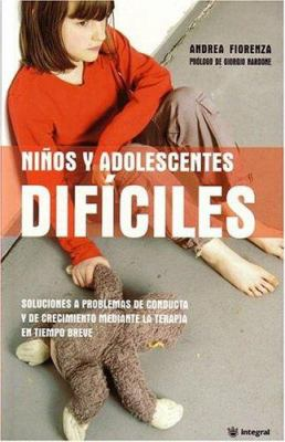 Ninos y Adolescentes Dificiles (Difficult Children and Teenagers) 9788478710201