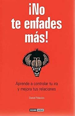 No Te Enfades Mas! 9788475564494