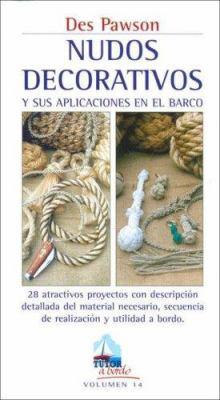 Nudos Decorativos y Sus Aplicaciones En El Barco 9788479026011