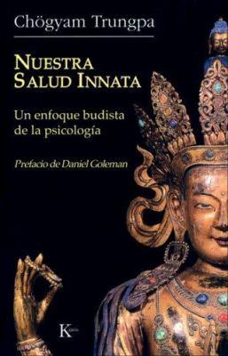 Nuestra Salud Innata: Un Enfoque Budista de la Psicologia 9788472456396