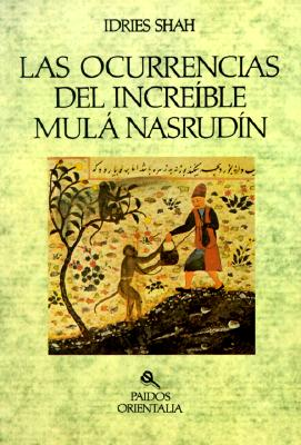 Ocurrencias del Increible Mula Nasrudin = The Pleasantries of the Incredible Mulla Nasrudin 9788475094045