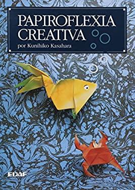 Papiroflexia Creativa 9788476407042
