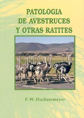 Patologia de Avestruces y Otras Ratites 9788471148483