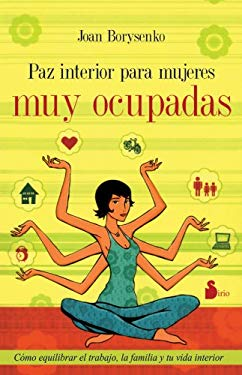 Paz Interior Para Mujeres Muy Ocupadas = Inner Peace for Busy Women 9788478085873