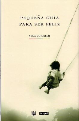 Pequena Guia Para Ser Feliz / A Short Guide to a Happy Life 9788479017644