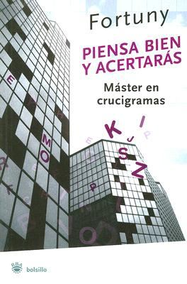 Piensa Bien y Acertaras: Master en Crucigramas 9788479010980
