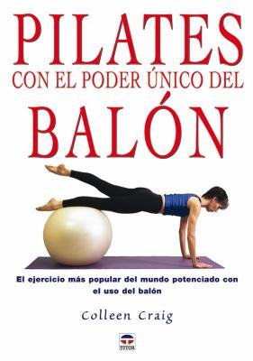 Pilates Con El Poder Unico del Balon 9788479025663