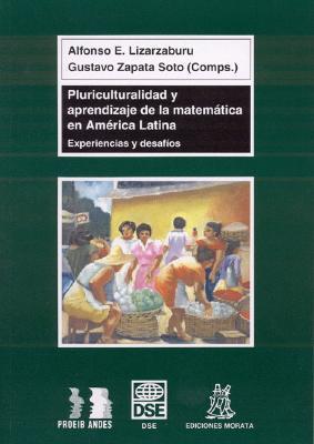 Pluriculturalidad y Aprendizaje de La Matematica En America Latina: Experiencias y Desafios 9788471124654