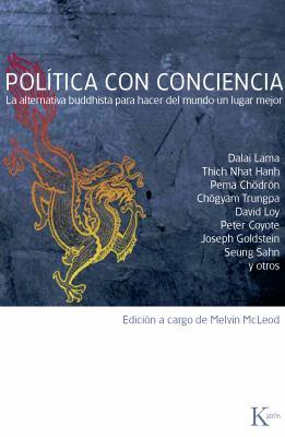 Politica Con Conciencia: La Alternativa Buddhista Para Hacer del Mundo Un Lugar Mejor 9788472456716