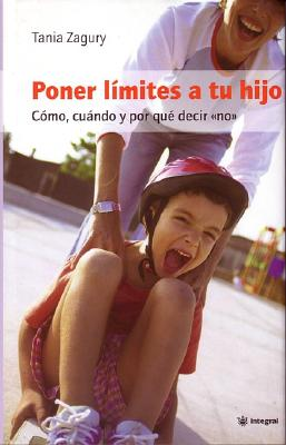 Poner Limites a Tu Hijo (Setting Limits for Your Child) 9788478712434