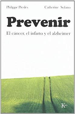 Prevenir: El Cancer, el Infarto y el Alzheimer 9788472456365