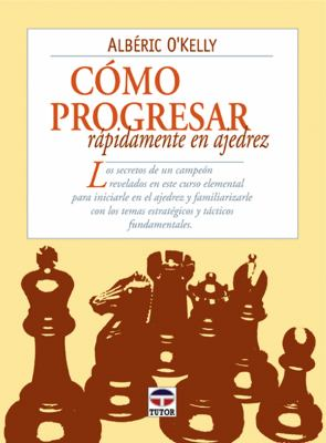 Progresar Rapidamente En Ajedrez 9788479023188