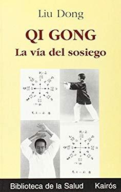 Qi Gong, Lavia del Sosiego: Principios Filosoficos y Aplicaciones Terapeuticas 9788472454743