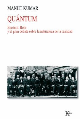 Quantum: Einstein, Bohr y El Gran Debate Sobre La Naturaleza de La Realidad 9788472459014
