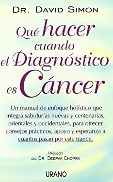 Que Hacer Cuando el Diagnostico Es Cancer = Return to Wholeness