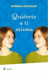 Quierete A Ti Misma 9788478718689