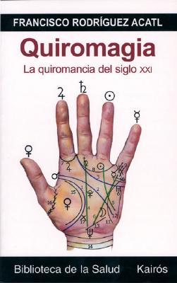 Quiromagia: La Quiromancia del Siglo XXI [With CD-ROM] 9788472455924