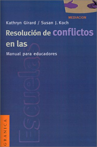 Resolucion de Conflictos en las Escuelas: Manual Para Educadores = Conflict Resolution in the Schools 9788475774299