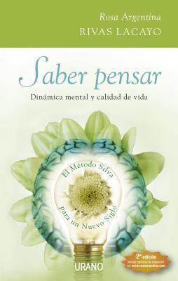 Saber Pensar: Dinamica Mental y Calidad de Vida el Metodo Silva Para un Nuevo Siglo [With CD] 9788479536701