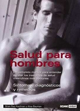 Salud Para Hombres. Sintomas, Diagnosticos y Remedios 9788475563268