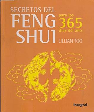 Secretos del Feng Shui Para Los 365 Dias del Ano (365 Feng Shui Tips) 9788478718917