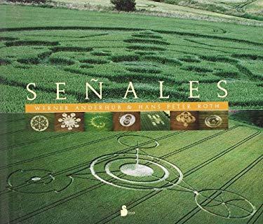 Senales: Una Exploracion del Misterio de los Dibujos Que Aparecen en los Campos de Cereales 9788478085439