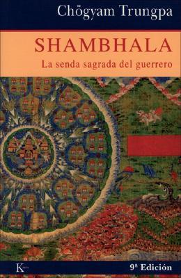 Shambhala: La Senda Sagrada del Guerrero 9788472452824