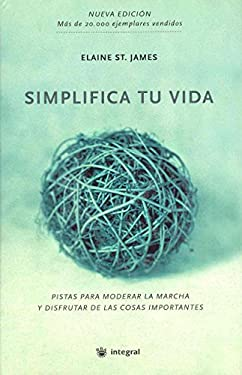 Simplifica Tu Vida = Simplify Your Life 9788479018818