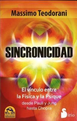 Sincronicidad: El Vinculo Entre la Fisica y la Psique Desde Pauli y Jung Hasta Chopra = Synchronicity 9788478087853