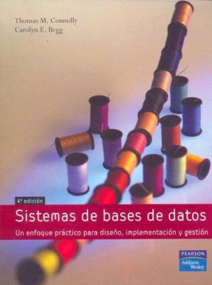 Sistemas de Bases de Datos: Un Enfoque Practico Para Diseno, Implementacion y Gestion = Database Systems 9788478290758