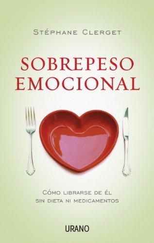 Sobrepeso Emocional: Como Librarse de el Sin Dieta Ni Medicamentos 9788479537777