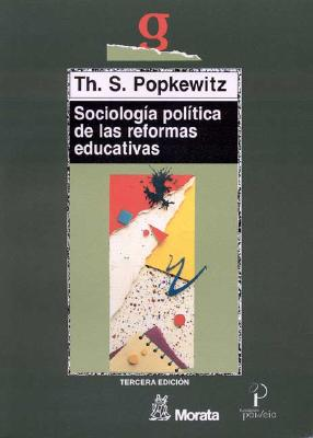 Sociologia Politica de Las Reformas Educativa 9788471123855