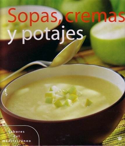 Sopas, Cremas y Potajes (Soups, Creams, and Hotpots) 9788478713103