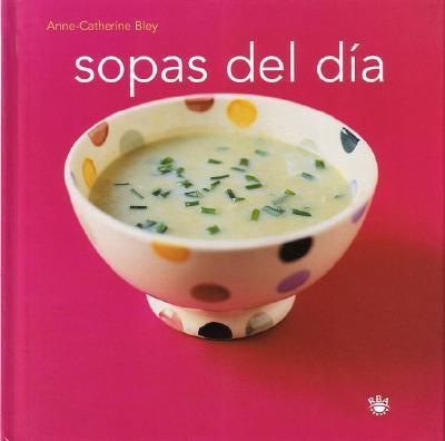 Sopas del Dia: Soups: With Friends 9788478711581