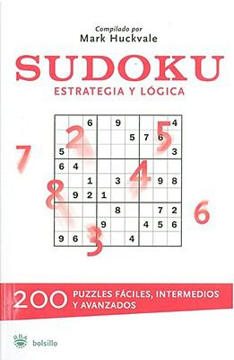 Sudoku: Estrategia y Logica = The Big Book of Sudoku 9788478714902